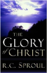 Glory of Christ - Sproul