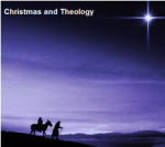 Christmas and Theology
